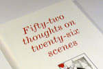 Fifty-two thoughts on twenty-six scenes