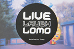 Live Laugh Lomo