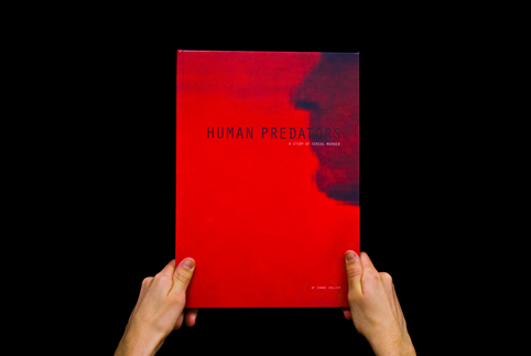 Human Predators: A Study of Serial Murder